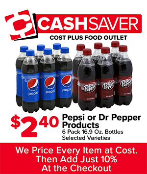 Cash Saver - $2.40 Pepsi or Dr. Pepper Products